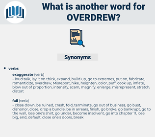 Overdrew, synonym Overdrew, another word for Overdrew, words like Overdrew, thesaurus Overdrew