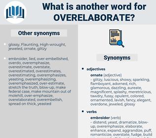 overelaborate, synonym overelaborate, another word for overelaborate, words like overelaborate, thesaurus overelaborate