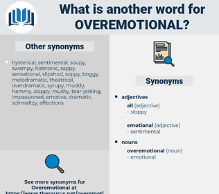 overemotional, synonym overemotional, another word for overemotional, words like overemotional, thesaurus overemotional
