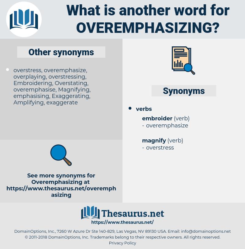 overemphasizing, synonym overemphasizing, another word for overemphasizing, words like overemphasizing, thesaurus overemphasizing