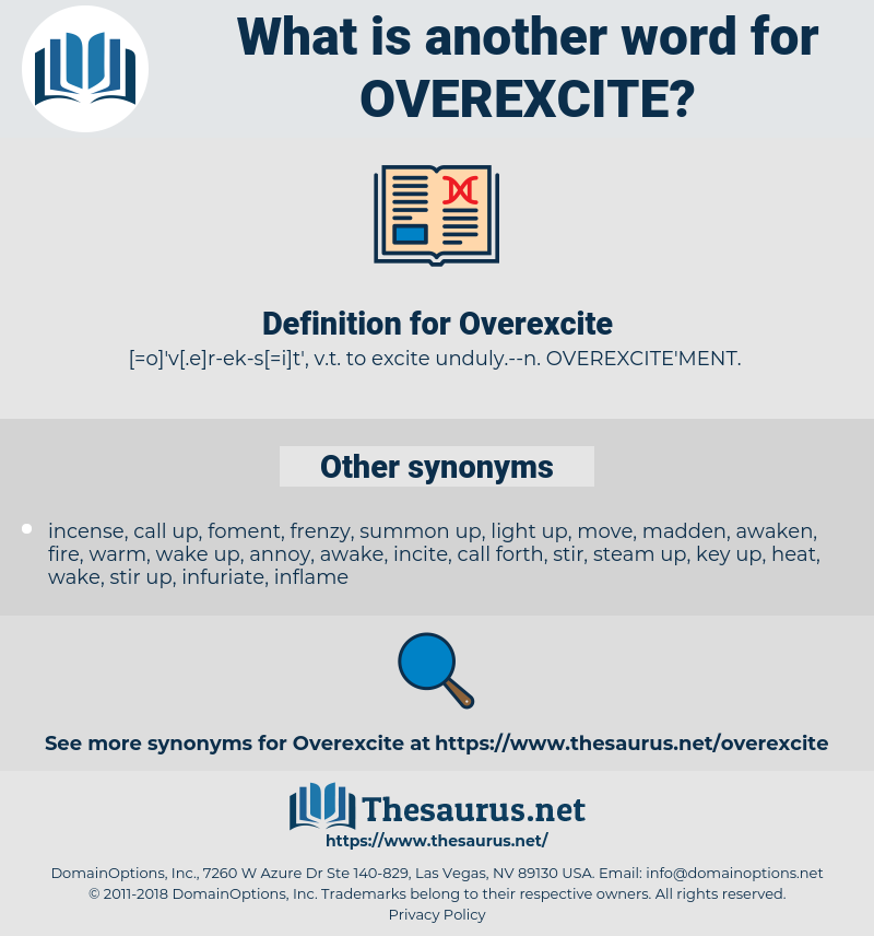 Overexcite, synonym Overexcite, another word for Overexcite, words like Overexcite, thesaurus Overexcite