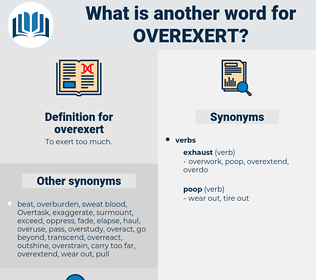 overexert, synonym overexert, another word for overexert, words like overexert, thesaurus overexert