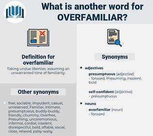 overfamiliar, synonym overfamiliar, another word for overfamiliar, words like overfamiliar, thesaurus overfamiliar