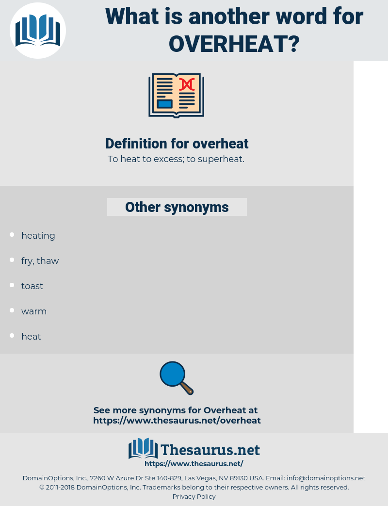 overheat, synonym overheat, another word for overheat, words like overheat, thesaurus overheat