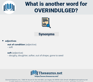 overindulged, synonym overindulged, another word for overindulged, words like overindulged, thesaurus overindulged