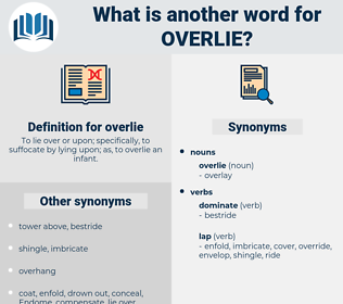 overlie, synonym overlie, another word for overlie, words like overlie, thesaurus overlie