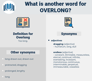 Overlong, synonym Overlong, another word for Overlong, words like Overlong, thesaurus Overlong