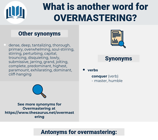 overmastering, synonym overmastering, another word for overmastering, words like overmastering, thesaurus overmastering