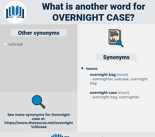 overnight case, synonym overnight case, another word for overnight case, words like overnight case, thesaurus overnight case