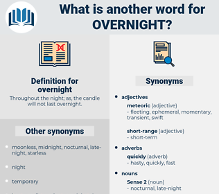 overnight, synonym overnight, another word for overnight, words like overnight, thesaurus overnight