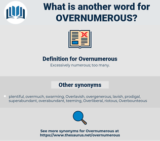Overnumerous, synonym Overnumerous, another word for Overnumerous, words like Overnumerous, thesaurus Overnumerous