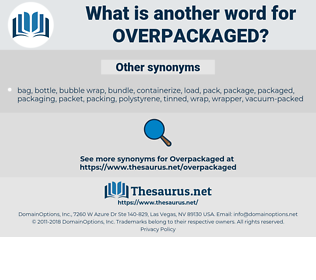 overpackaged, synonym overpackaged, another word for overpackaged, words like overpackaged, thesaurus overpackaged