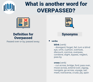 Overpassed, synonym Overpassed, another word for Overpassed, words like Overpassed, thesaurus Overpassed