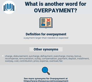 overpayment, synonym overpayment, another word for overpayment, words like overpayment, thesaurus overpayment