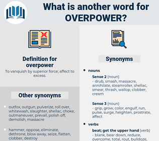 overpower, synonym overpower, another word for overpower, words like overpower, thesaurus overpower