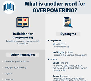 overpowering, synonym overpowering, another word for overpowering, words like overpowering, thesaurus overpowering