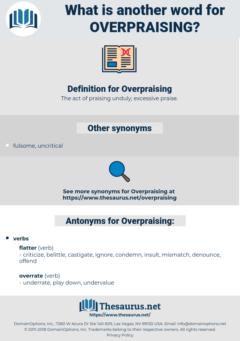 Overpraising, synonym Overpraising, another word for Overpraising, words like Overpraising, thesaurus Overpraising
