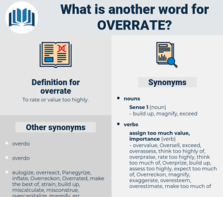 overrate, synonym overrate, another word for overrate, words like overrate, thesaurus overrate
