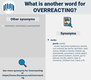 overreacting, synonym overreacting, another word for overreacting, words like overreacting, thesaurus overreacting