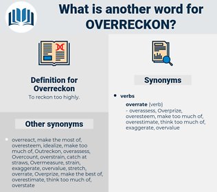 Overreckon, synonym Overreckon, another word for Overreckon, words like Overreckon, thesaurus Overreckon