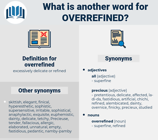 overrefined, synonym overrefined, another word for overrefined, words like overrefined, thesaurus overrefined