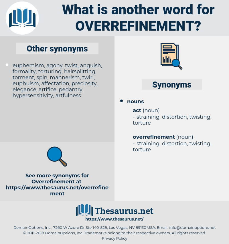 overrefinement, synonym overrefinement, another word for overrefinement, words like overrefinement, thesaurus overrefinement