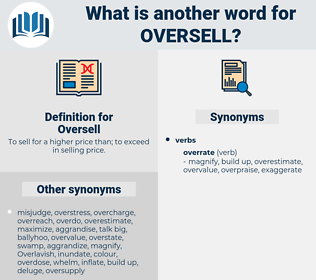 Oversell, synonym Oversell, another word for Oversell, words like Oversell, thesaurus Oversell