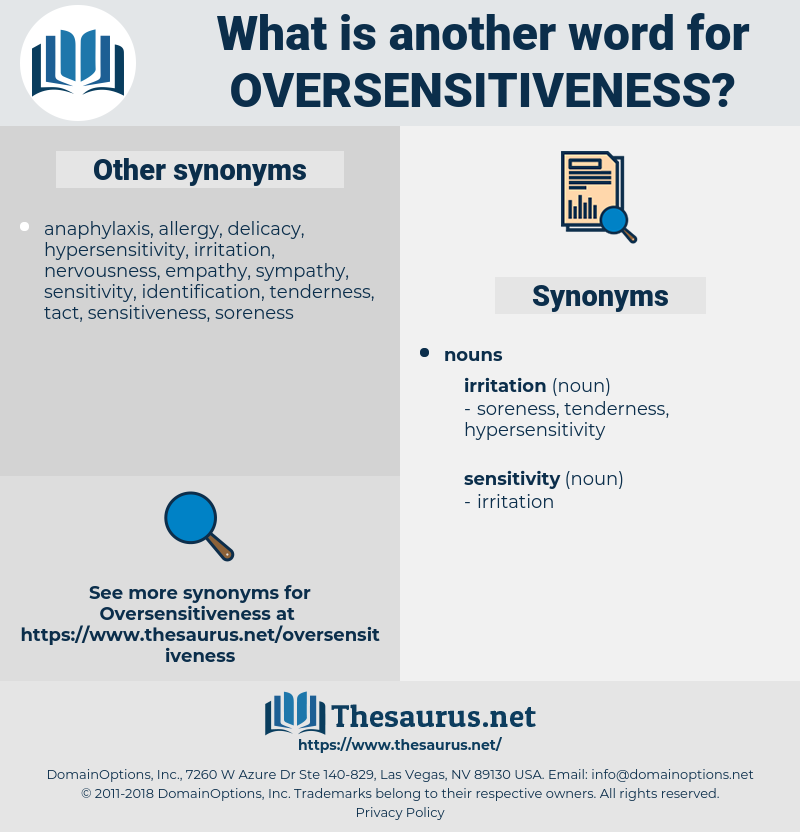 oversensitiveness, synonym oversensitiveness, another word for oversensitiveness, words like oversensitiveness, thesaurus oversensitiveness