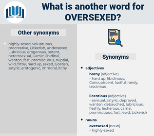 oversexed, synonym oversexed, another word for oversexed, words like oversexed, thesaurus oversexed