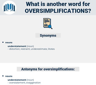 oversimplifications, synonym oversimplifications, another word for oversimplifications, words like oversimplifications, thesaurus oversimplifications