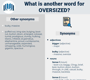 oversized, synonym oversized, another word for oversized, words like oversized, thesaurus oversized