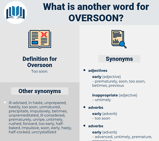 Oversoon, synonym Oversoon, another word for Oversoon, words like Oversoon, thesaurus Oversoon