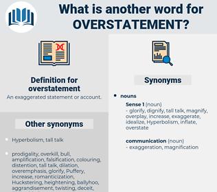 overstatement, synonym overstatement, another word for overstatement, words like overstatement, thesaurus overstatement
