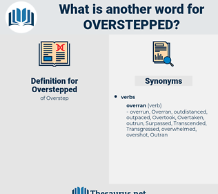 Overstepped, synonym Overstepped, another word for Overstepped, words like Overstepped, thesaurus Overstepped