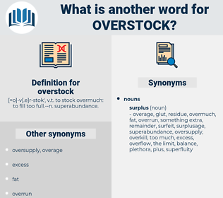 overstock, synonym overstock, another word for overstock, words like overstock, thesaurus overstock