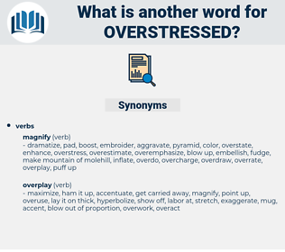 overstressed, synonym overstressed, another word for overstressed, words like overstressed, thesaurus overstressed