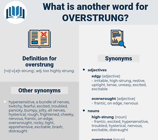 overstrung, synonym overstrung, another word for overstrung, words like overstrung, thesaurus overstrung
