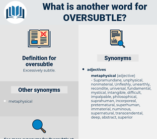 oversubtle, synonym oversubtle, another word for oversubtle, words like oversubtle, thesaurus oversubtle