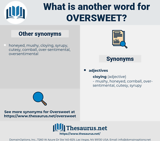 oversweet, synonym oversweet, another word for oversweet, words like oversweet, thesaurus oversweet
