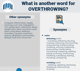 Overthrowing, synonym Overthrowing, another word for Overthrowing, words like Overthrowing, thesaurus Overthrowing