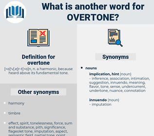 overtone, synonym overtone, another word for overtone, words like overtone, thesaurus overtone