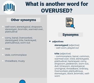 overused, synonym overused, another word for overused, words like overused, thesaurus overused