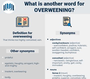 overweening, synonym overweening, another word for overweening, words like overweening, thesaurus overweening