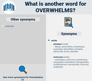 overwhelms, synonym overwhelms, another word for overwhelms, words like overwhelms, thesaurus overwhelms