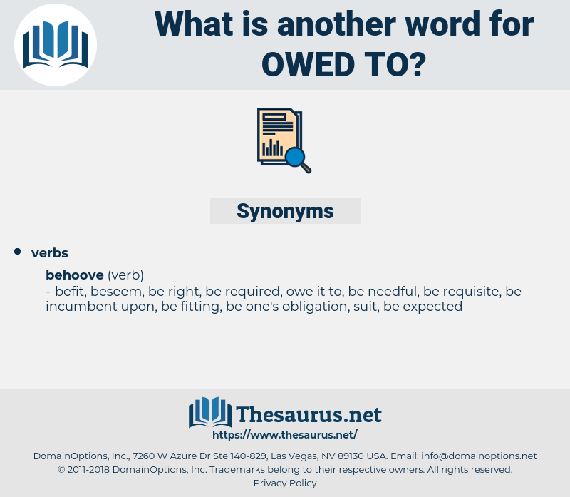 owed to, synonym owed to, another word for owed to, words like owed to, thesaurus owed to