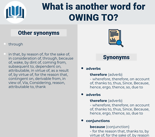 owing to, synonym owing to, another word for owing to, words like owing to, thesaurus owing to