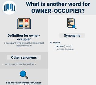 owner-occupier, synonym owner-occupier, another word for owner-occupier, words like owner-occupier, thesaurus owner-occupier