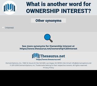 ownership interest, synonym ownership interest, another word for ownership interest, words like ownership interest, thesaurus ownership interest