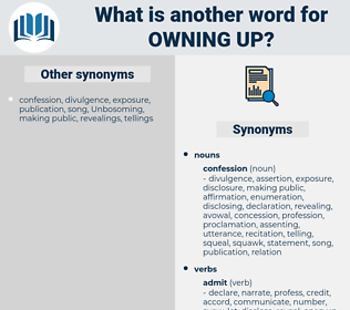 owning up, synonym owning up, another word for owning up, words like owning up, thesaurus owning up