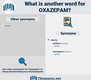 oxazepam, synonym oxazepam, another word for oxazepam, words like oxazepam, thesaurus oxazepam